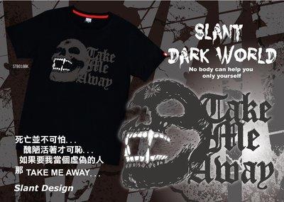 SLANT TAKE ME AWAY 黑暗世界 帶我走吧!限量T恤 客製化T恤 少量訂製T-SHIRT 台灣製MIT