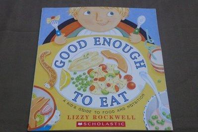 【彩虹小館mm】英文童書~GOOD ENOUGH TO EAT_SCHOLASTIC