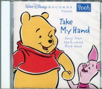【嘟嘟音樂2】迪士尼- Take My Hand:Songs From Hundred Acre Wood (全新未拆)
