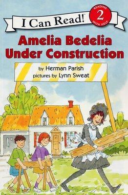 *小貝比的家*AMELIA BEDELIA UNDER CONSTRUCTION / L2/平裝/3~6歲
