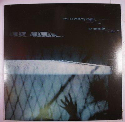 《二手歐版黑膠》How To Destroy Angels – An Omen EP_