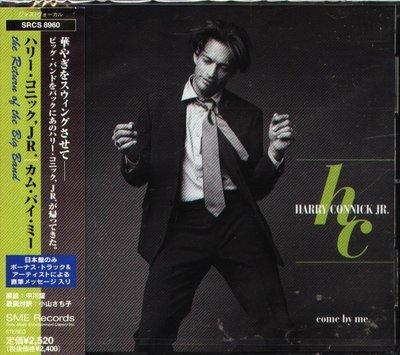 K - Harry Connick Jr. - Come by Me - 日版 +1BONUS - NEW