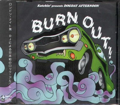 K - Katchin' DOGDAY AFTERNOON - Burn Out - 日版 - NEW