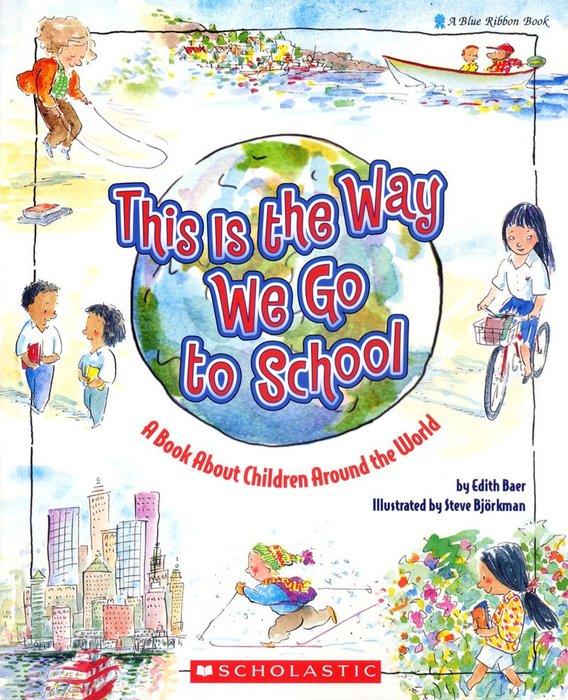 *小貝比的家*THIS IS THE WAY WE GO TO SCHOOL/平裝/3~6歲/李貞慧-PART1.xis