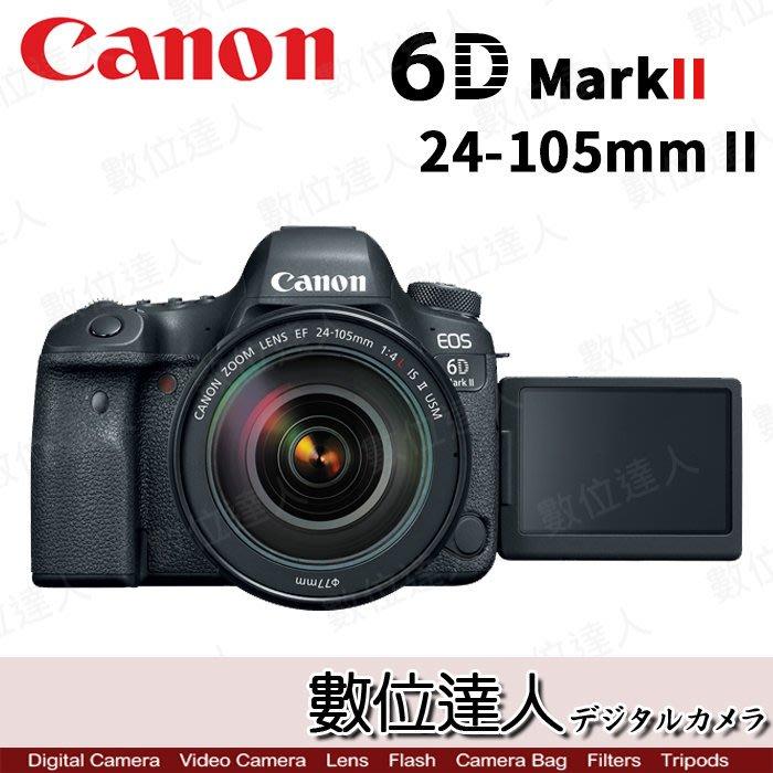 【數位達人】平輸 Canon EOS 6D MarkII + 24-105mm II 單鏡組 / 6DII 6D2