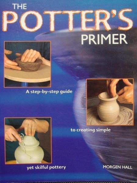全新原文 DIY 精裝書【The Potter s Primer】,製陶 , 低價起標無底價!免運費!
