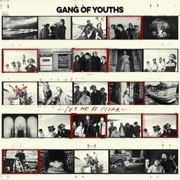Gang of Youths 熱血青春幫 / 讓我說清楚(黑膠) LP 進口正版全新108/12/6發行
