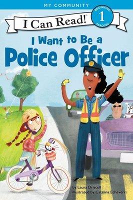 *小貝比的家*ICR: I WANT TO BE A POLICE OFFICER /L1/平裝/3~6歲