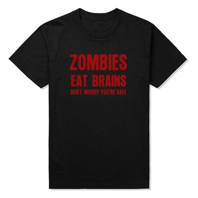 T恤男 Zombies Eat Brains Don't Worry You're Safe - Sarcastic