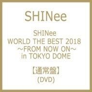 SHINee WORLD THE BEST 2018 FROM NOW ON in TOKYO DOME 日本版 DVD 訂