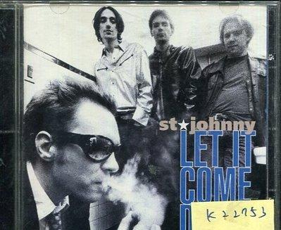 *真音樂* STJOHNNY / LET IT COME DOWN 二手 K22753