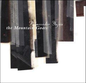[狗肉貓]_The Mountain Goats  _ Palmcorder Yajna