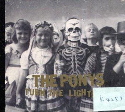 *真音樂* THE PONYS / TURN THE LIGHTS OUT 二手 K4245 (內殼破)  (清倉.下標賣2)