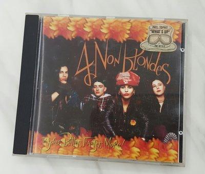 {夏荷美學生活小舖}二手CD 4 NON BLONDES Bigger Better Faster More 德版