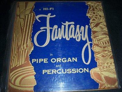 LP黑膠唱片 - FANTASY IN PIPE ORGAN AND PERCUSSION/HIGH FIDELITY/美版