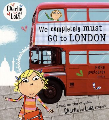 *小貝比的家*CHARLIE AND LOLA:WE COMPLETELY MUST GO TO LONDON/平裝