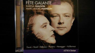 Karina Gauvin,Marc-Andre Hamelin~Fete Galante,Faure etc卡琳娜-高文,馬克-安得烈.哈梅林,佛瑞等作曲家。