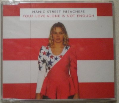 Manic street preachers 狂街傳教士Your love alone is not enough單曲