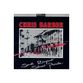 Chris Barber - SOUTH RAMPART STREET PARADE 【CD】