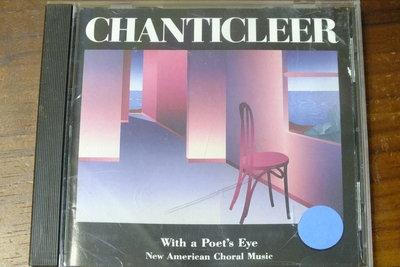 Chanticleer-Chanticleer with a Poet's Eye-美版,無IFPI