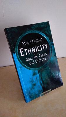 【英文舊書】[社會學] Ethnicity : Racism, Class,&Culture, Steve Fenton
