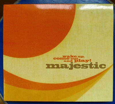 MAJESTIC 〈WAKE UP, COME OUT AND PLAY/MAJESTIC〉