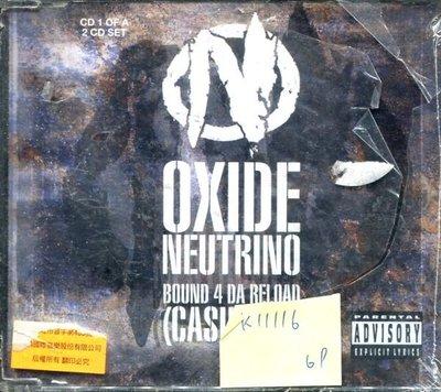 *真音樂* OXIDE NEUTRINO / BOUND 4 DA RELOAD 全新 K11116(下標賣1)