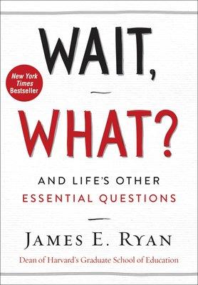 等等,什么?:生活的其他基本問題 英文原版 Wait, What? James E.Ryan HarperOne