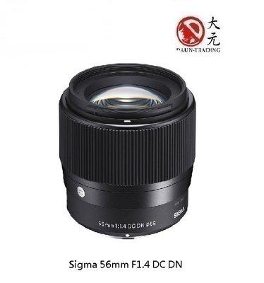 *大元˙台北*【三年保】Sigma 56mm F1.4 DC DN  公司貨 a6000 M43 EOS M