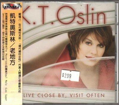 華聲唱片- 凱特奧斯林 K.T.Oslin / 老地方 LIVE CLOSE BY , VISIT OFTEN  / 全新未拆CD -- 010722