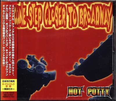 K - Hot Potty - ONE STEP CLOSER TO BROADWAY - 日版 - NEW