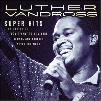 【出清價】超級平價精選 Super hits/路瑟范德魯斯 Luther Vandross---EK65890