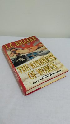 【英文舊書】[小說] The Kindness of Women, J. G. Ballard