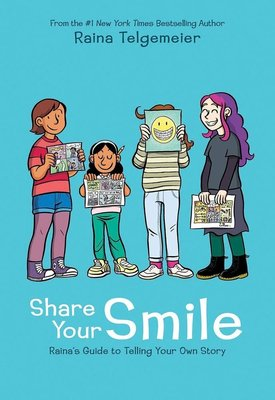 Share Your Smile: Raina's Guide to Telling Your Own Story 英文