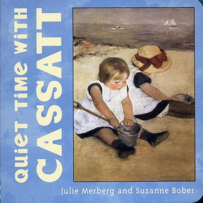 *小貝比的家*QUIET TIME WITH CASSATT/硬頁書/3-4歲小班/藝術(ART)