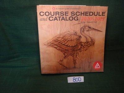 【愛悅二手書坊 14-51】COURSE SCHEDULE and CATALOG 2010-2011(附光碟)