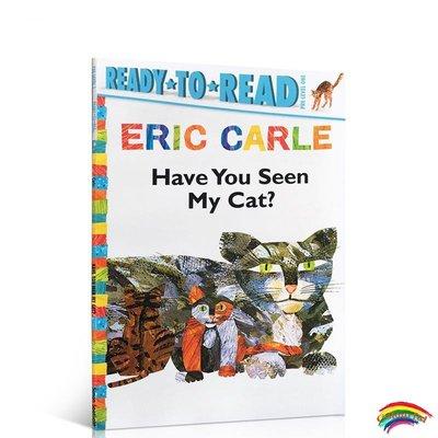 英文原版繪本Have You Seen My Cat你看見我的貓了嗎eric carle英文繪本卡爾爺爺ready to read3-4-6歲兒童早教學前幼兒園