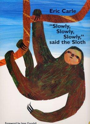 """*小貝比的家*""""SLOWLY, SLOWLY,SLOWLY,""""SAID THE SLOTH /平裝/3~6歲/自我認同"""