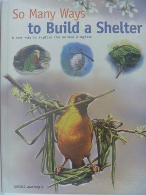 【月界】So Many Ways to Build a Shelter_..Animal Kindom〖少年童書〗AHZ