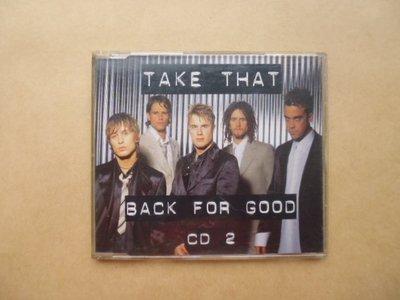 明星錄*1995年英國版.TAKE THAT合唱團BACK FOR GOOD 共4首.二手CD(s222)