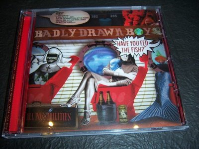 CD-BADLY DRAWN BOY/HAVE YOU FED THE FISH?/UK版,未完全拆封