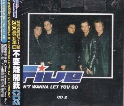 【出清價】不要離開我 Don`t Wanna Let You Go/Five---74321737232