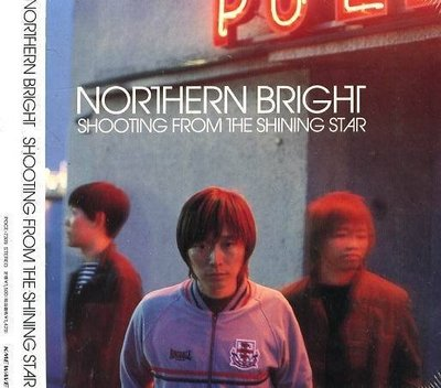 (日版全新未拆) NORTHERN BRIGHT 三張一起賣 - SHOOTING FROM THE SHINING STAR,Seven