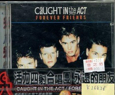 *真音樂* CAUGHT IN THE ACT / FOREVER FRIENDS 全新 K26438