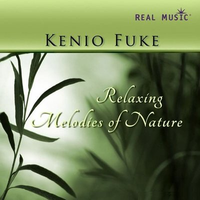 音樂居士*唯美鋼琴 Kenio Fuke - Relaxing Melodies of Nature*CD專輯