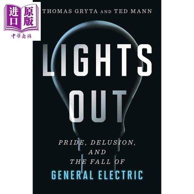 Lights Out 英文原版 熄燈 驕傲 妄想和通用電氣的垮臺 Thomas Gryta