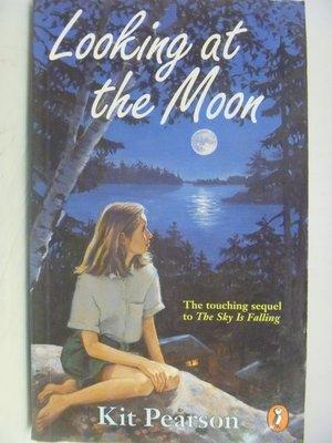 【月界二手書店】Looking At the Moon(絕版)_Kit Pearson 〖外文小說〗ADZ