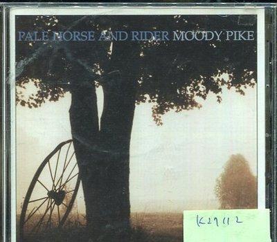 *真音樂* PALE HORSE AND RIDER MOODY PIKE 二手 K27112
