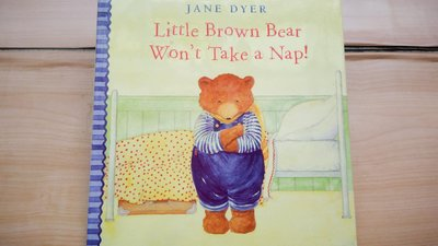 ## 馨香小屋--英文繪本童書/Little Brown Bear Won't Take a Nap!--Jane Dy