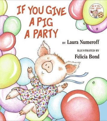 【單書】IF YOU GIVE A PIG A PARTY by Laura Numeroff